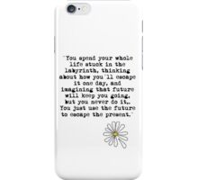 You just use the future to escape the present black iPhone Case/Skin