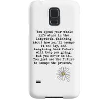 You just use the future to escape the present black Samsung Galaxy Case/Skin