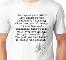 You just use the future to escape the present black Unisex T-Shirt