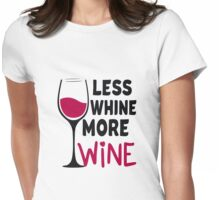 Less Whine More Wine For Wine Lovers Womens Fitted T-Shirt