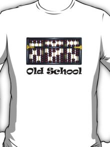 Old School like an abacus T-Shirt