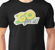 Go For It Unisex T-Shirt