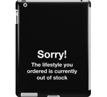 Sorry! The lifestyle you ordered is currently out of stock iPad Case/Skin