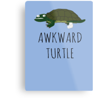 AWKWARD TURTLE Metal Print
