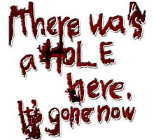 There was a Hole here, it's gone now [letters] Photographic Print