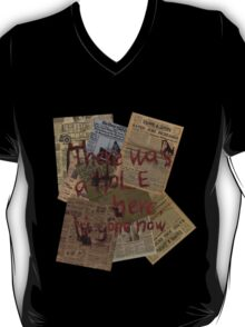 There was a Hole here, it's gone now  T-Shirt