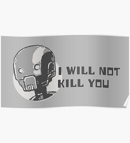 I will not kill you - k2so Poster