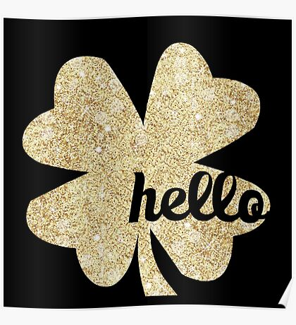 Hello,typography,cool text, glitter,glam,gold,black,modern,trendy Poster