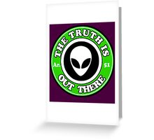 THE TRUTH IS OUT THERE - ALIEN HEAD Greeting Card