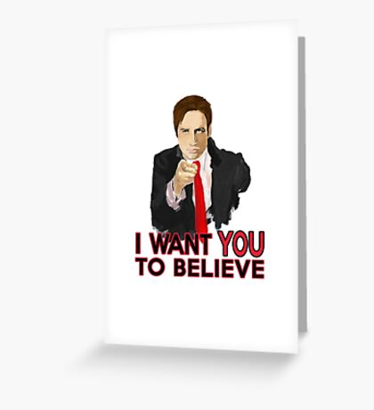 Mulder I Want To Believe Greeting Card