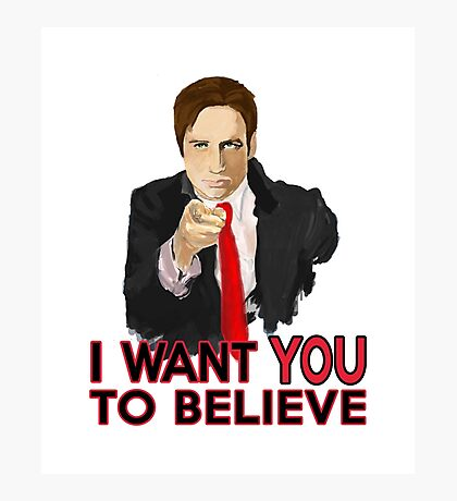 Mulder I Want To Believe Photographic Print