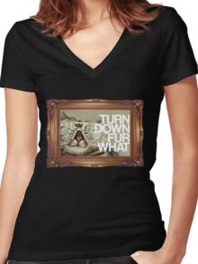 Turn Down Fur What Women's Fitted V-Neck T-Shirt