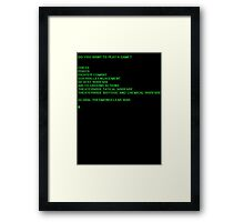 Do you want to play a game? Framed Print