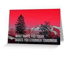 What hurts you today ... Greeting Card