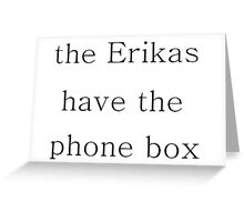The Erikas have the Phone Box Greeting Card