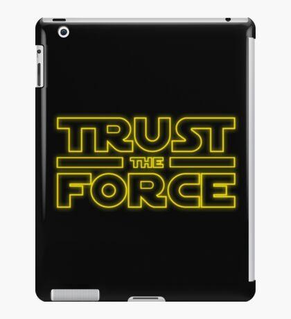 Trust the force iPad Case/Skin