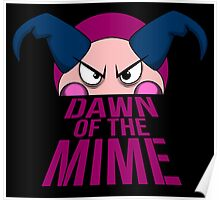 Dawn of The Mime Poster