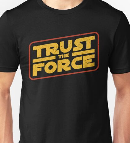 Trust the force (logo) Unisex T-Shirt