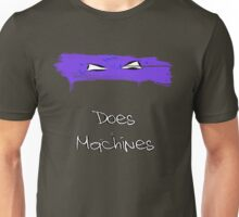 Donatello Does Machines Unisex T-Shirt