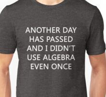 Funny Sarcastic Quote Algebra Math Graphic Novelty Unisex T-Shirt