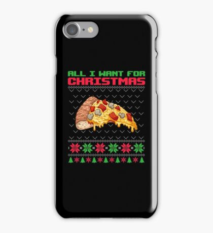 Pizza Ugly Christmas Sweater, All I Want For Christmas Is Pizza iPhone Case/Skin