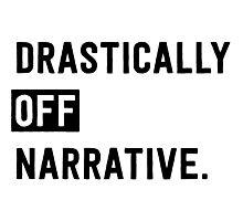 Drastically Off Narrative Photographic Print