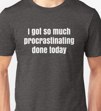 Funny Humor Sarcastic Procrastinate Novelty Joke Unisex T-Shirt