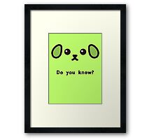 Do you know? Framed Print