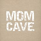 Mom Cave by mallorybottesch