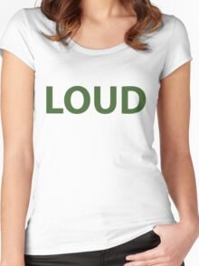 Loud Women's Fitted Scoop T-Shirt
