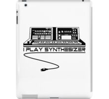 I Play Synthesizer iPad Case/Skin