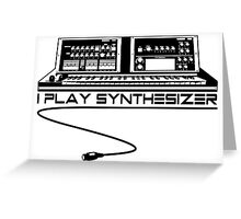 I Play Synthesizer Greeting Card