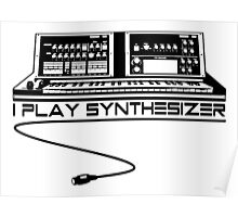 I Play Synthesizer Poster