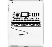 I Play Drum Machine iPad Case/Skin