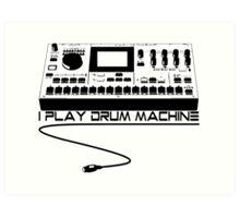 I Play Drum Machine Art Print