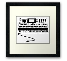 I Play Drum Machine Framed Print