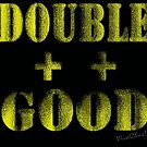 Double Plus Good is Double ++ Good! by ChasSinklier