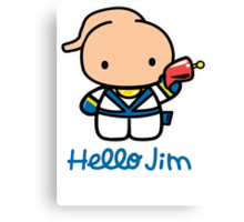 Hello Jim Canvas Print