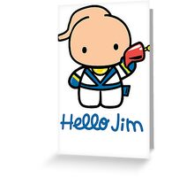 Hello Jim Greeting Card