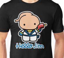 Hello Jim Unisex T-Shirt