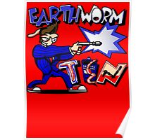 Earthworm Ten Poster