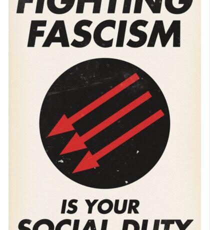 Fighting Fascism is Your Social Duty Sticker