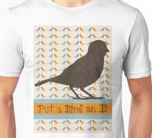 Put a Bird On It Unisex T-Shirt