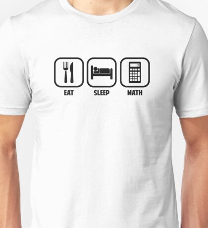 EAT, SLEEP, MATH Unisex T-Shirt