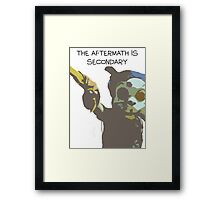 The Aftermath is Secondary Framed Print