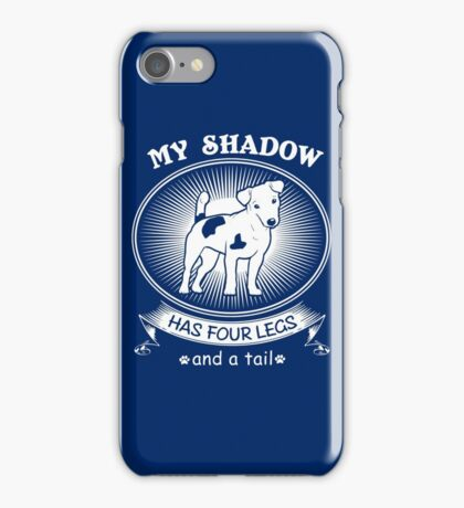 Jack Russell Terrier is my Shadow - My Shadow has four legs and a tail funny JRT Design iPhone Case/Skin