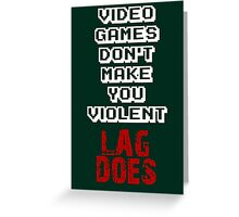 Fault of Lag Greeting Card