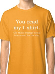 Funny Sarcastic English Quote Read My T-Shirt Graphic Tee Classic T-Shirt