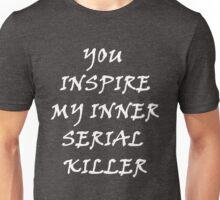 Funny Sarcastic Inspire Inner Serial Killer Graphic Unisex T-Shirt
