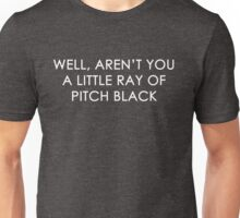 Funny Sarcastic Ray of Pitch Black Joke Graphic Unisex T-Shirt